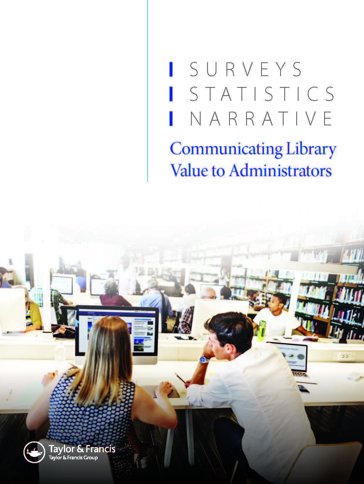 Surveys, Statistics, Narrative: Communicating Library Value to Administrators