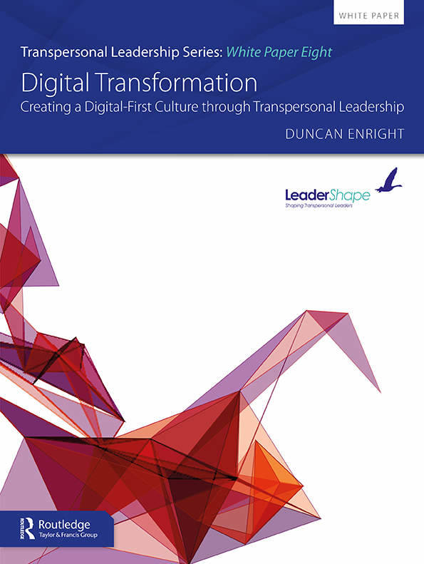 Transpersonal Leadership White Paper Series: Digital Transformation; Creating a Digital-First Culture through Transpersonal Leaders