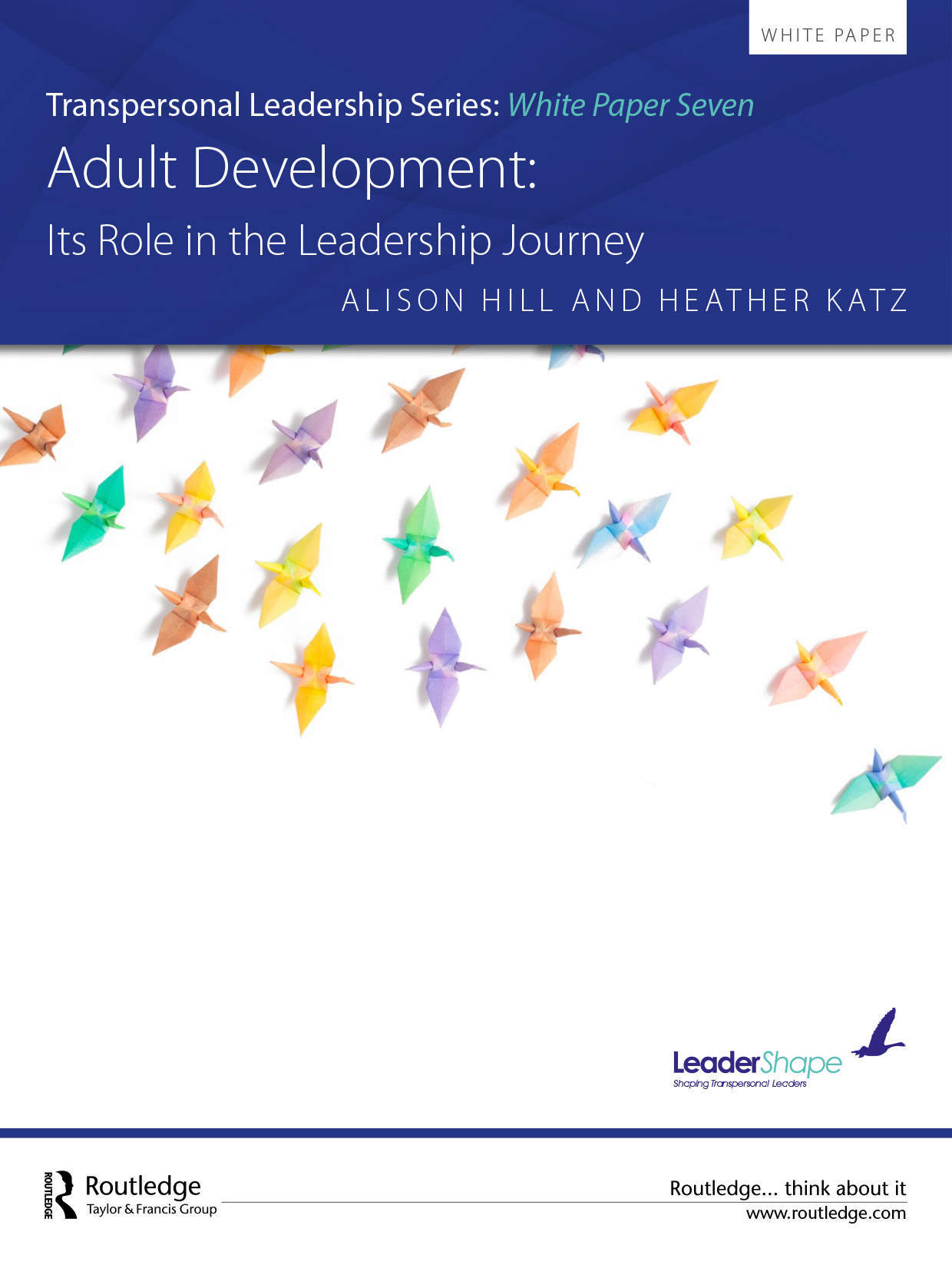 Transpersonal Leadership White Paper Series: Adult Development; It's Role in the Leadership Journey
