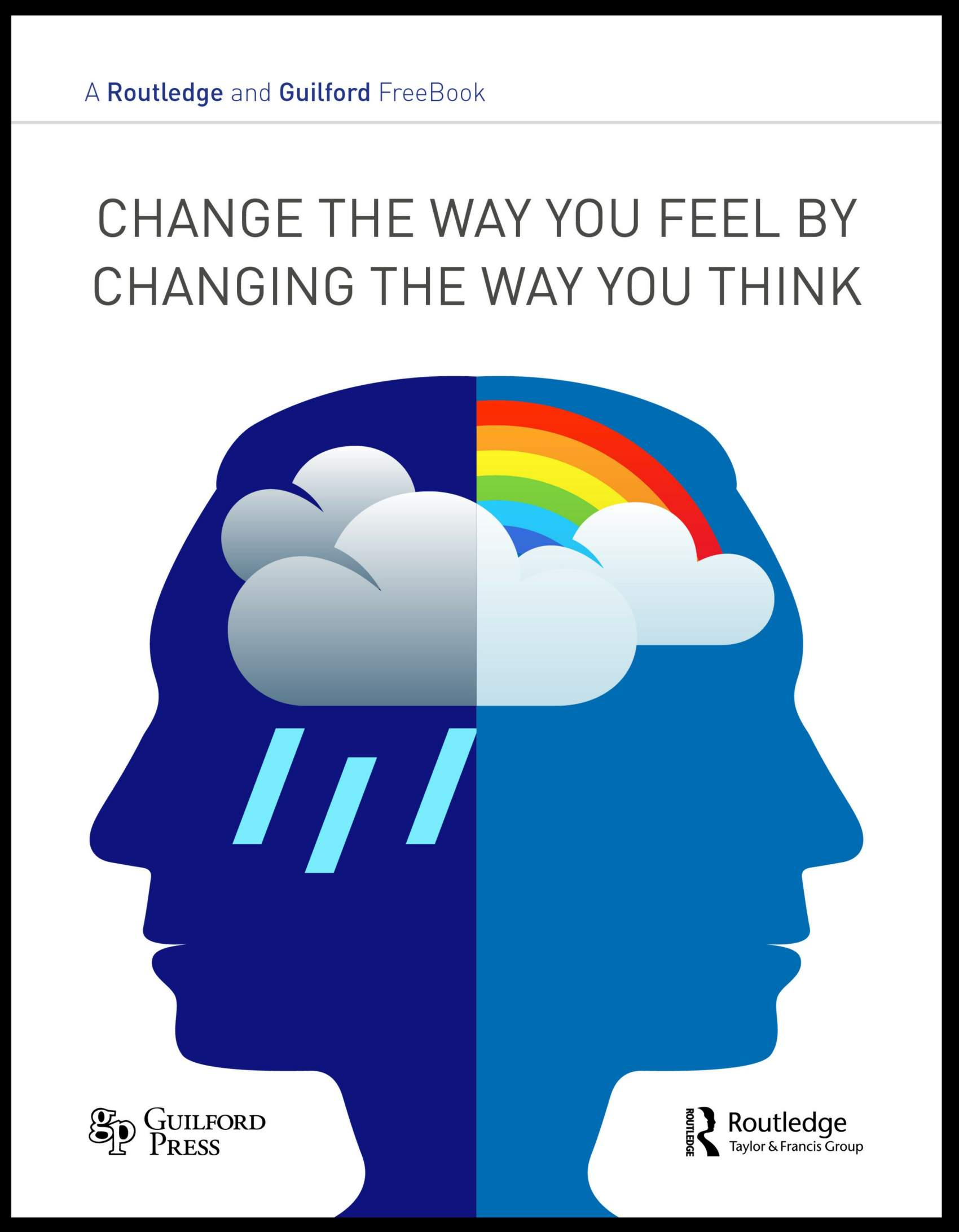 Change the Way You Feel by Changing the Way you Think