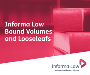 Informa Law Bound Volumes and Loose Leafs
