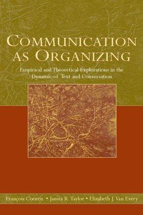 Communication as Organizing