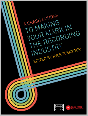 A Crash Course to Making Your Mark in the Recording Industry FreeBook