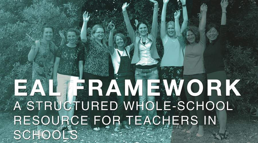 EAL Framework - a structured whole-school resource for teachers in schools