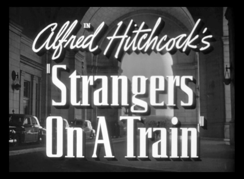 Alfred Hitchcock s Strangers on a Train-