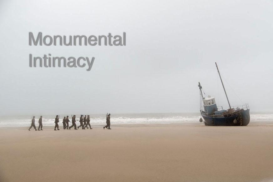 Dunkirk Monumental Intimacy