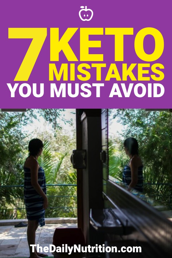Mistakes are always going to happen. Even when you're on the ketogenic diet, a mistake is bound to happen. Here are 7 common keto mistakes that you must avoid.