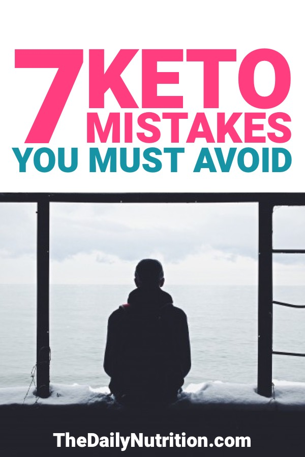 Avoiding mistakes can sometimes be hard, especially on the ketogenic diet. Here are 7 common keto mistakes that you must avoid.