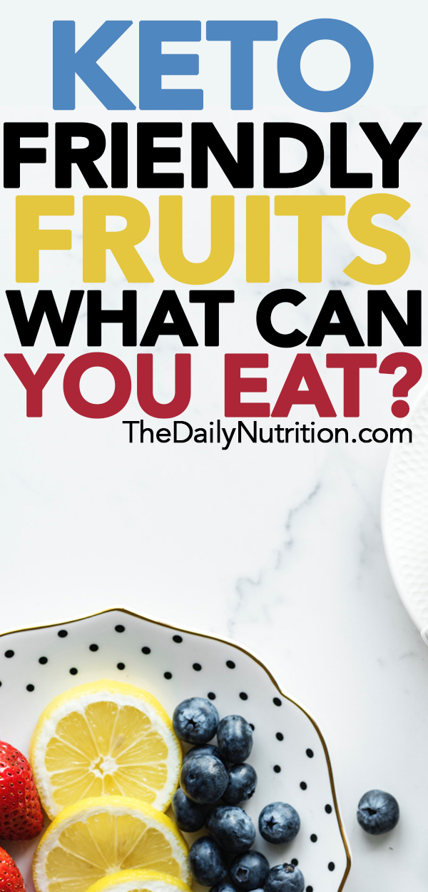 What Fruits Can You Eat On The Ketogenic Diet To Stay In Ketosis