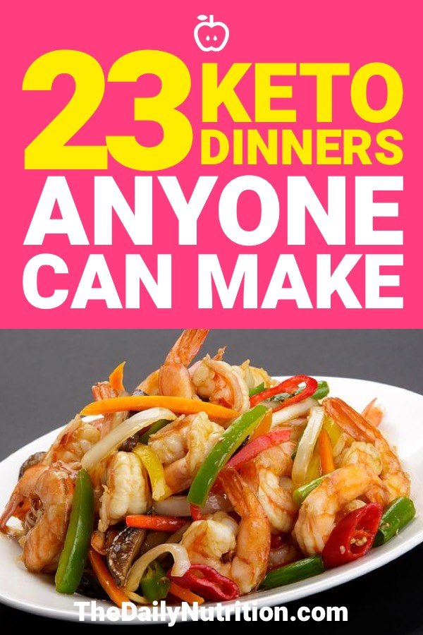If you want some ketogenic recipes that you can make for dinner here are 23 awesome ones that you'll love.