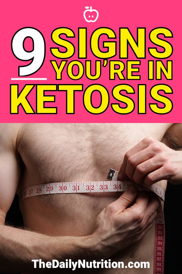 It can be hard to know whether or not you're in ketosis. Pay attention to these 9 ketosis signs and you'll know if your body is in ketosis.