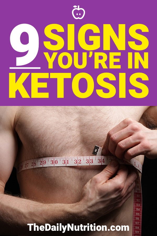 There are certain signs your body will tell you when it's in ketosis. Here are 9 signs that show when you're in ketosis.