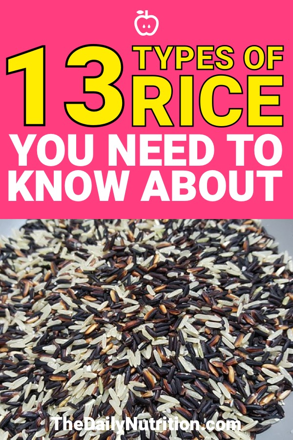 Rice isn't confined to one type. There are different types of rice in the world. Here are 13 different types of rice you should know about.
