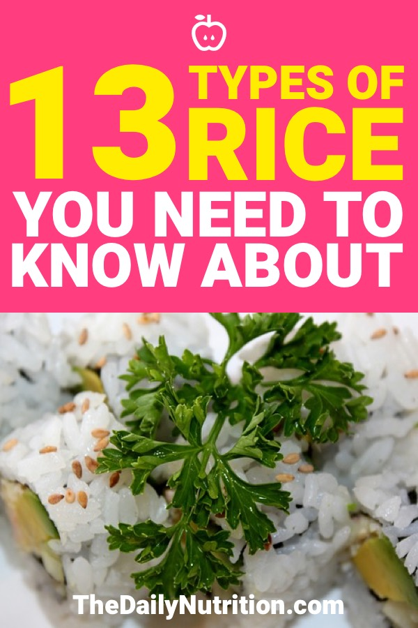 If you want to switch of the way you eat rice, there are plenty of different types to choose from. Here are 13 different types of rice.