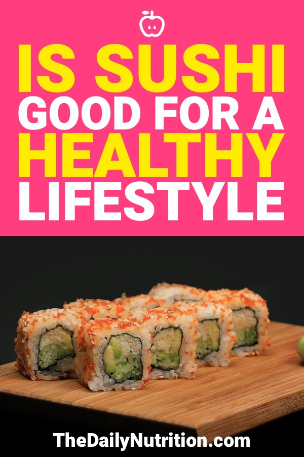 So you want to know whether or not sushi is healthy for you. Here you can find out how to always make sushi healthy for you.