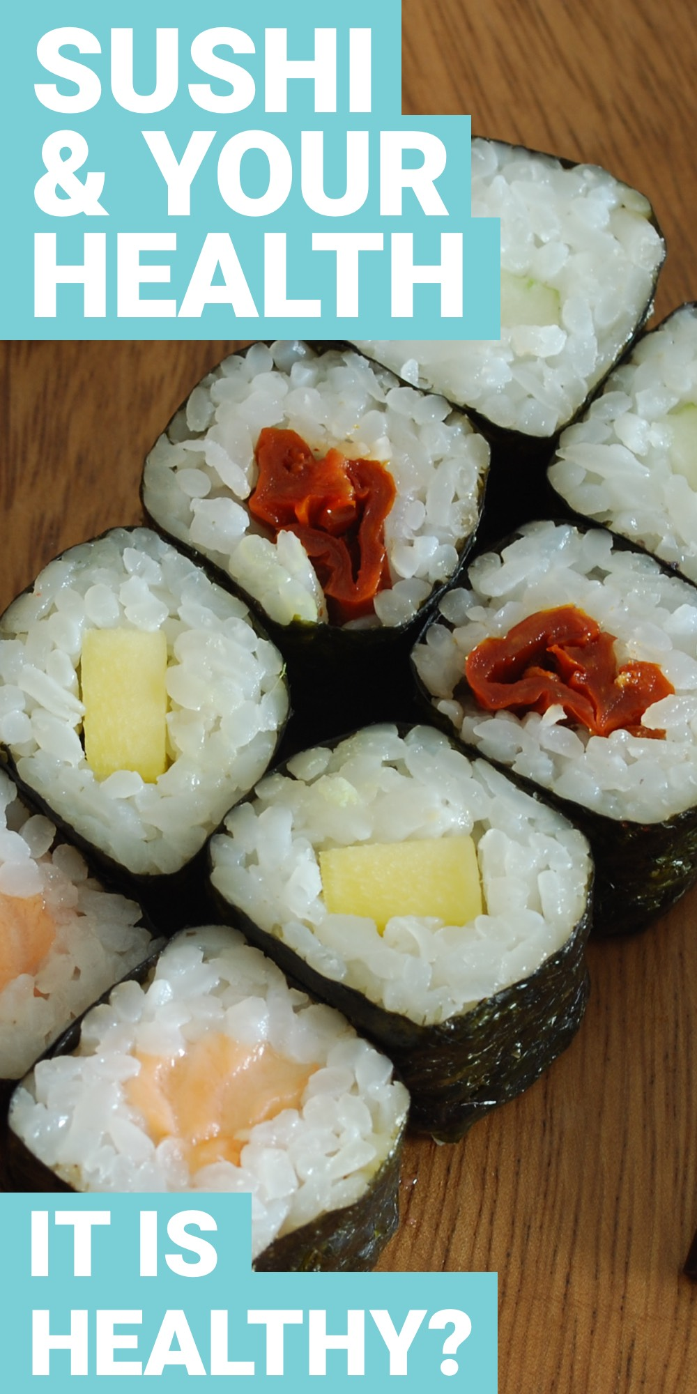 Is sushi healthy for you? Find out how to make sushi healthy for you all the time here.