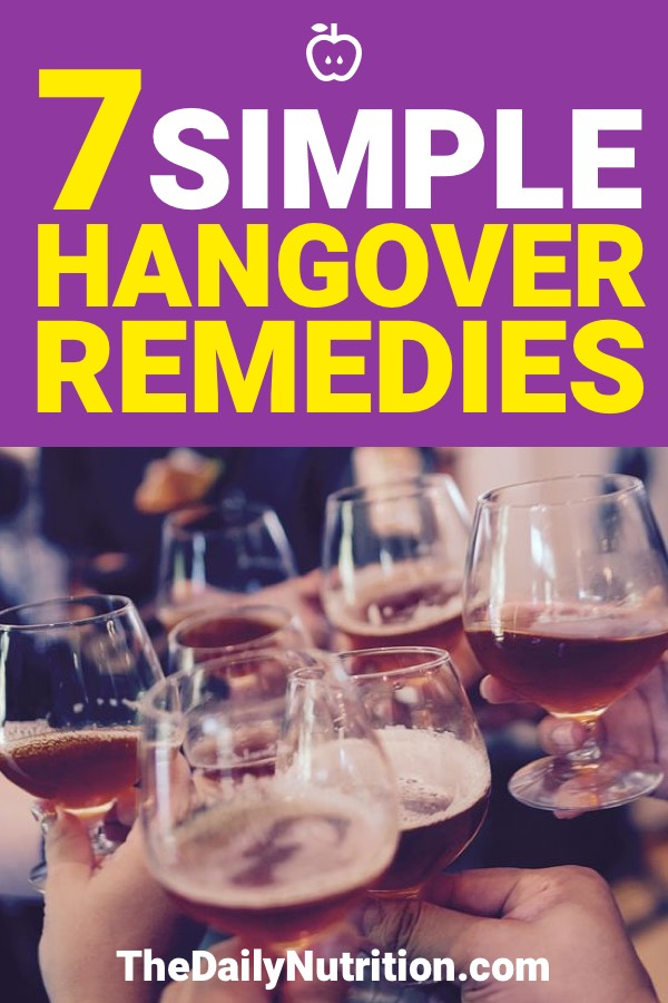 Everyone may say they have the best remedy for a hangover. Here you'll find 7 hangover remedies that will work as fast as you got the hangover.