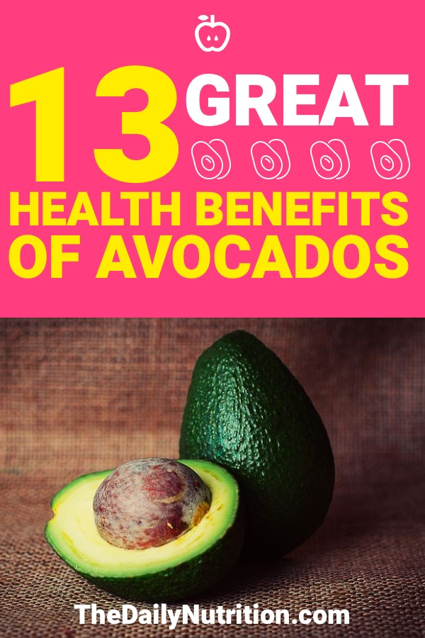 Avocado benefits go beyond that of a normal fruit. Here are 13 health benefits of avocados you should know about.