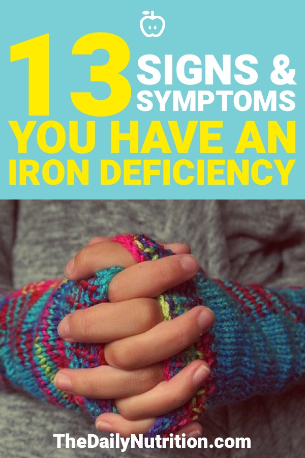 Being iron deficient is going to cause some health issues that you don't want. How do you know you're iron deficient? Here are 13 symptoms of iron deficiency.