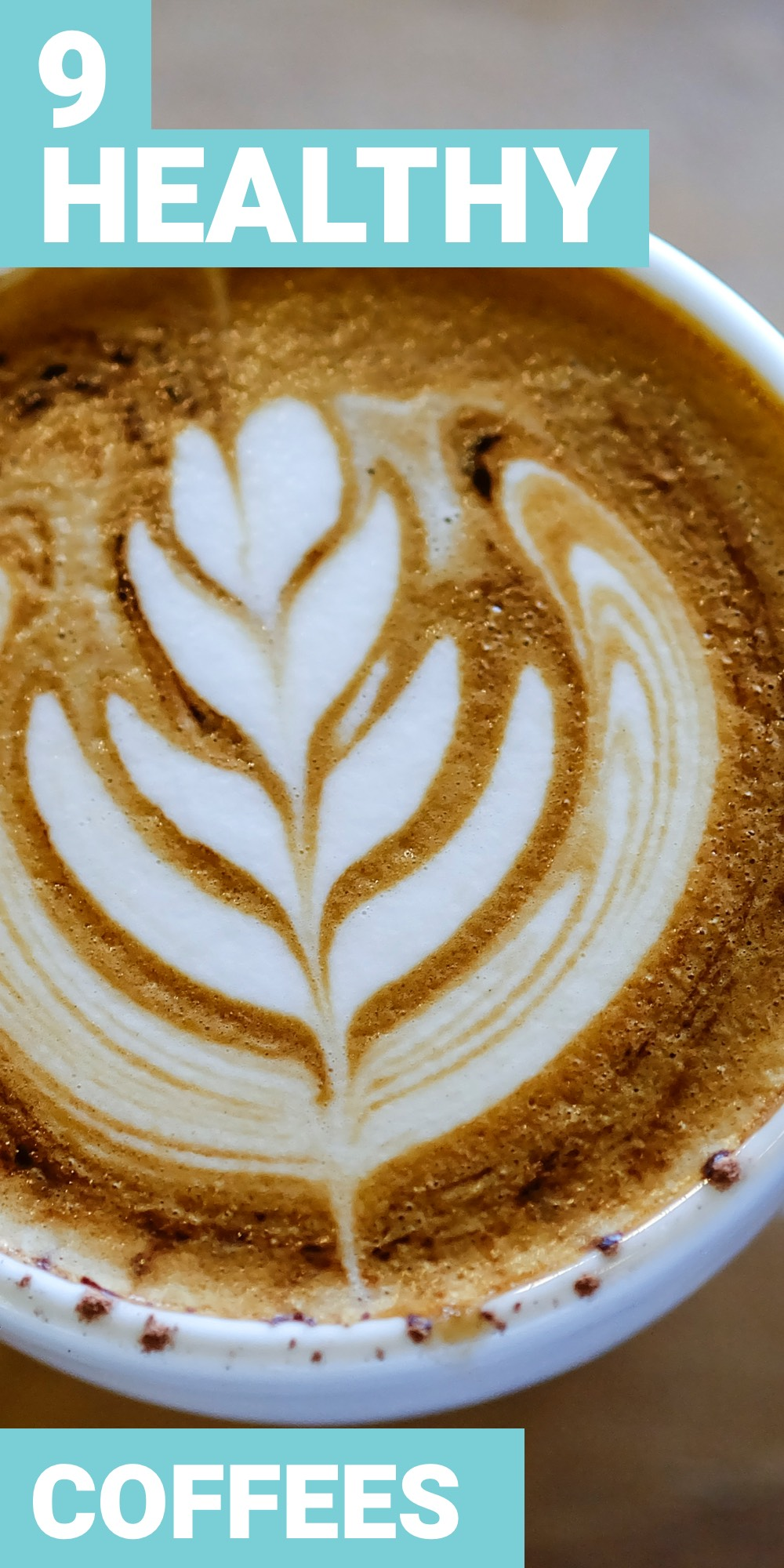 If you drink coffee every day, it's going to have an effect on your health. So you should drink healthy coffee. Here are 9 ways to make healthy coffee.