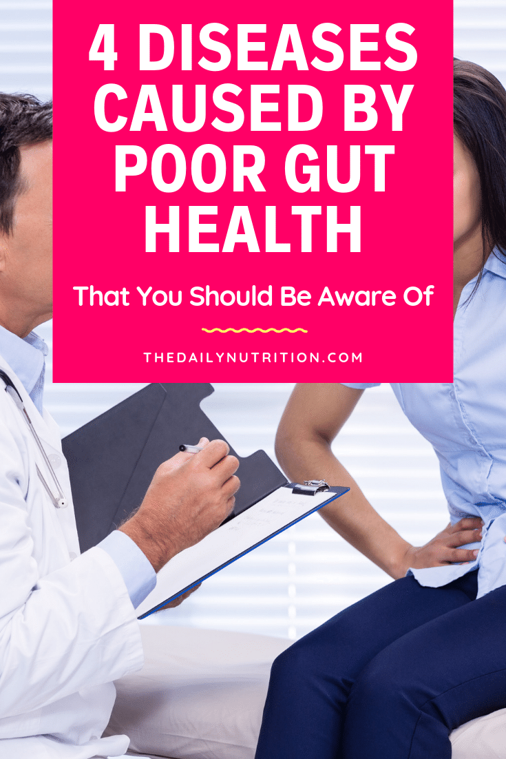 Poor gut health can cause a lot of health problems. Here are diseases caused by poor gut health.