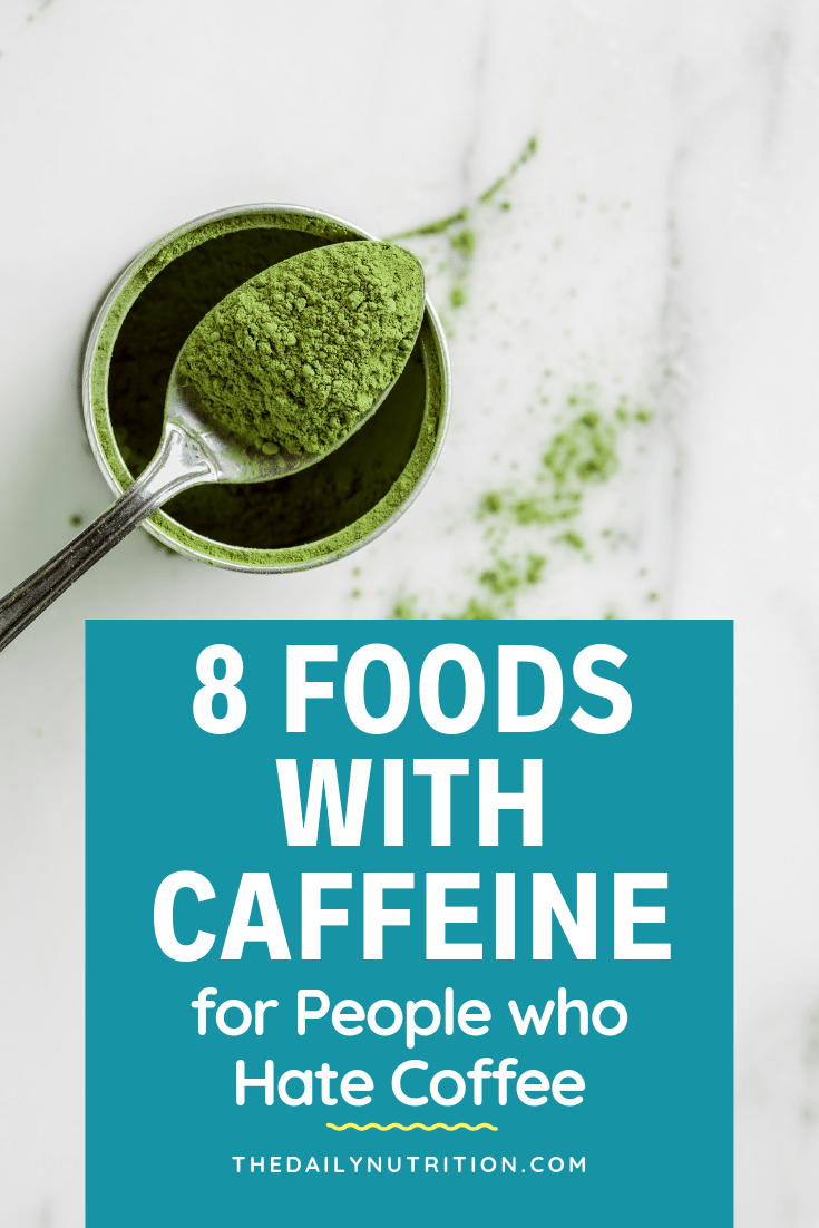 Not everyone likes coffee. You need alternatives. Here are some foods that have caffeine to help you just as much as coffee.