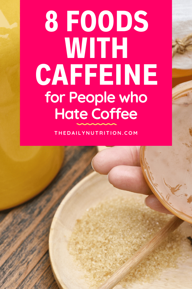You don't need coffee to get the caffeine you want. Here are foods that have caffeine so you don't have to drink coffee.