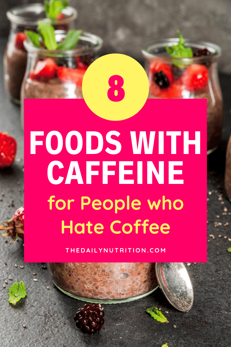 If you don't love coffee, you might need an alternative to get your caffeine. Here are foods that have caffeine.