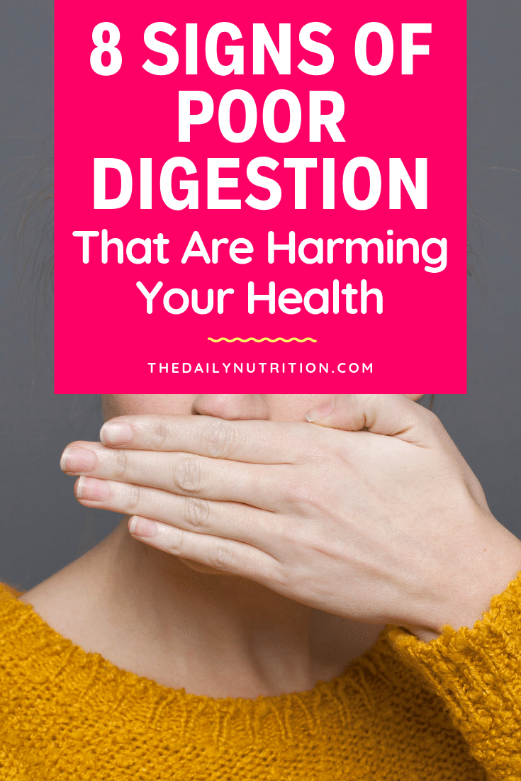 Your body is always going to give you signs that something is wrong, especially when it comes to your digestion. Here are the signs you have poor digestion.