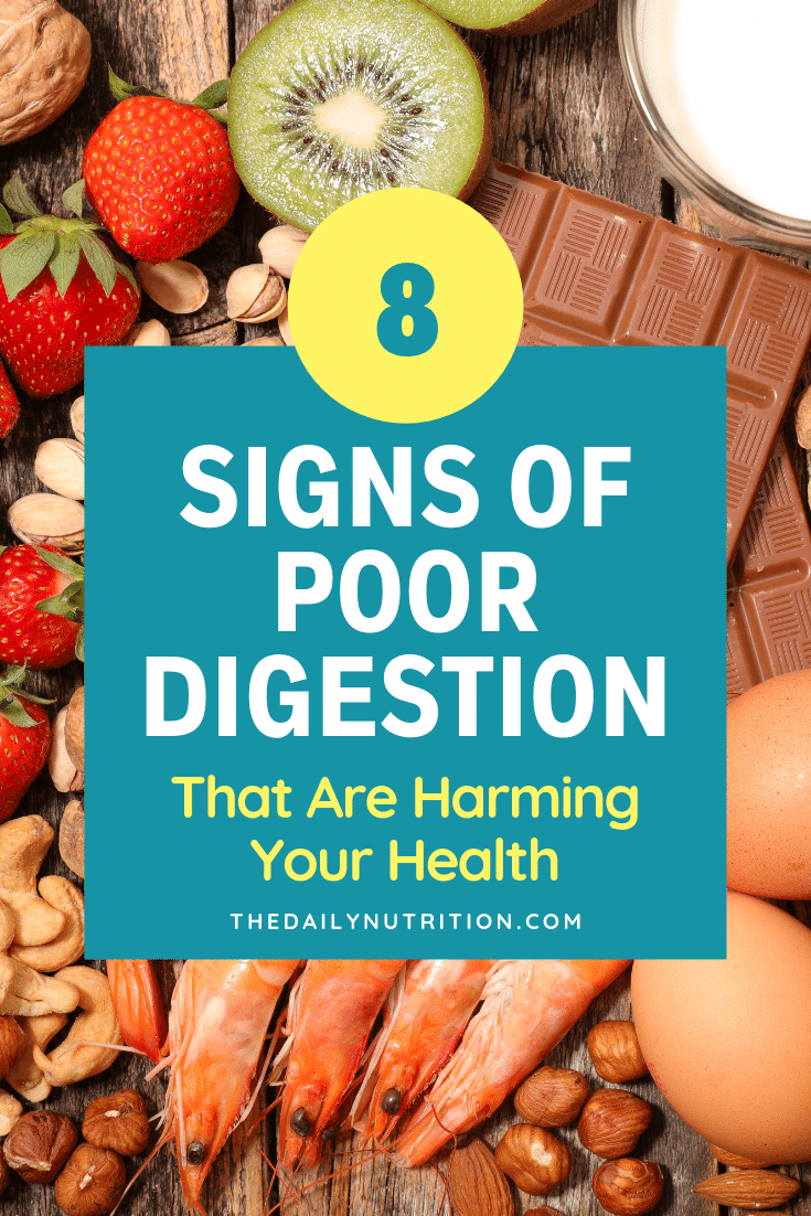 Poor digestion can lead to a number of health issues. Here are signs that you have poor digestion.