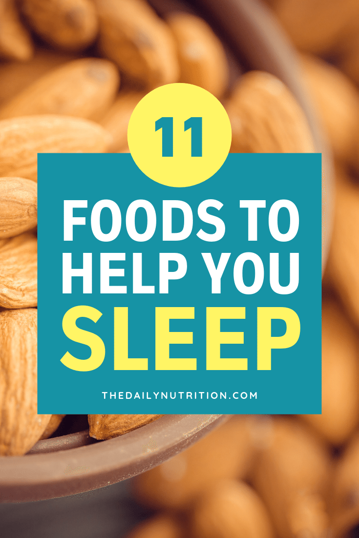 Sleeping is very important and sometimes we don't get enough of it. Here are 11 foods that will help you get the sleep you need.