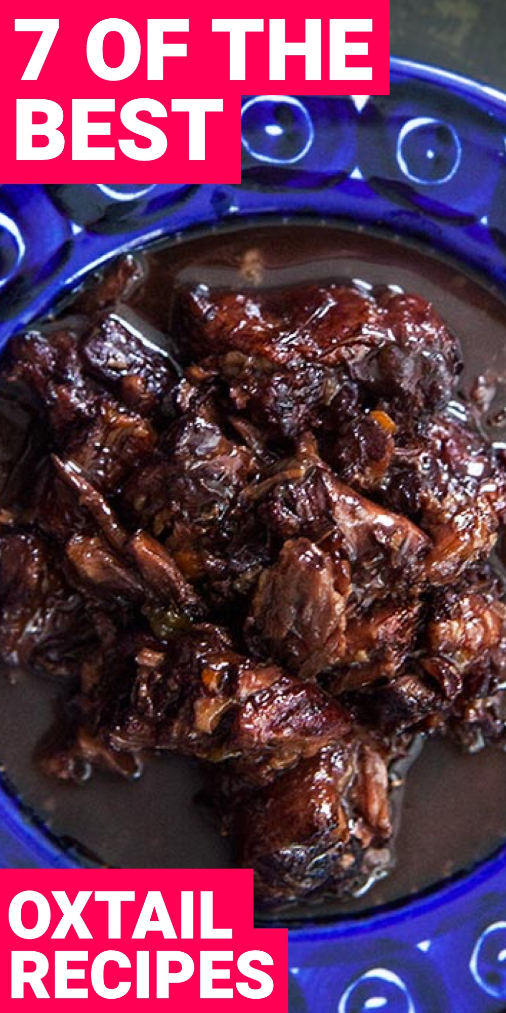 Oxtail is different but delicious. Here are 7 oxtail recipes you need to try now.