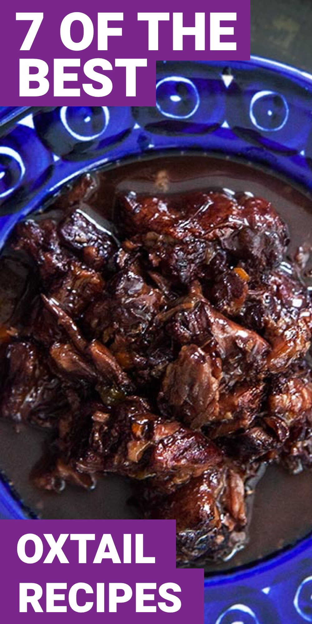If you want new foods in your life, here are 7 oxtail recipes that you really need to try.