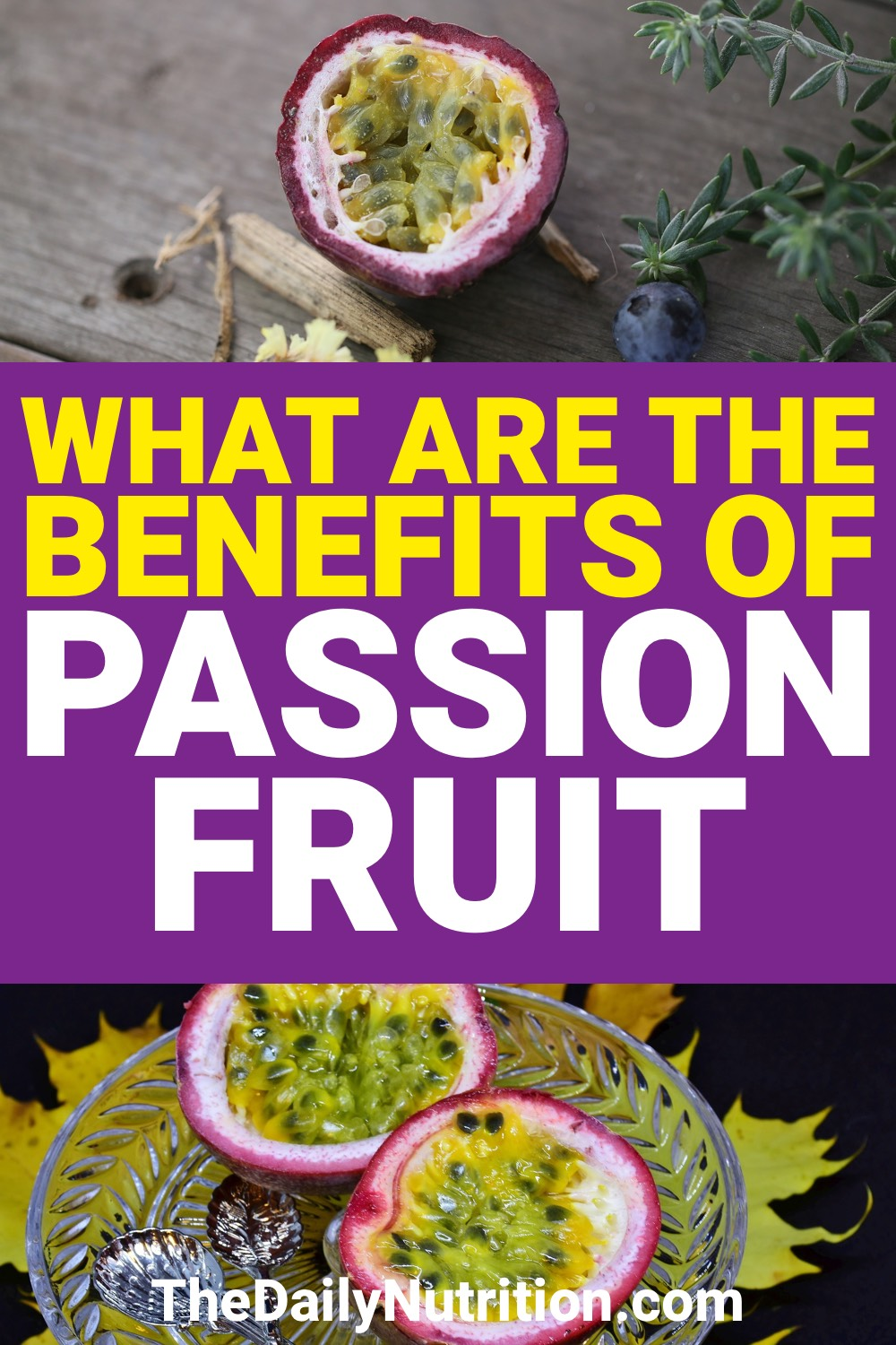 What is passion fruit? It's a fruit you may have never had but passion fruit benefits are something you should take advantage of.