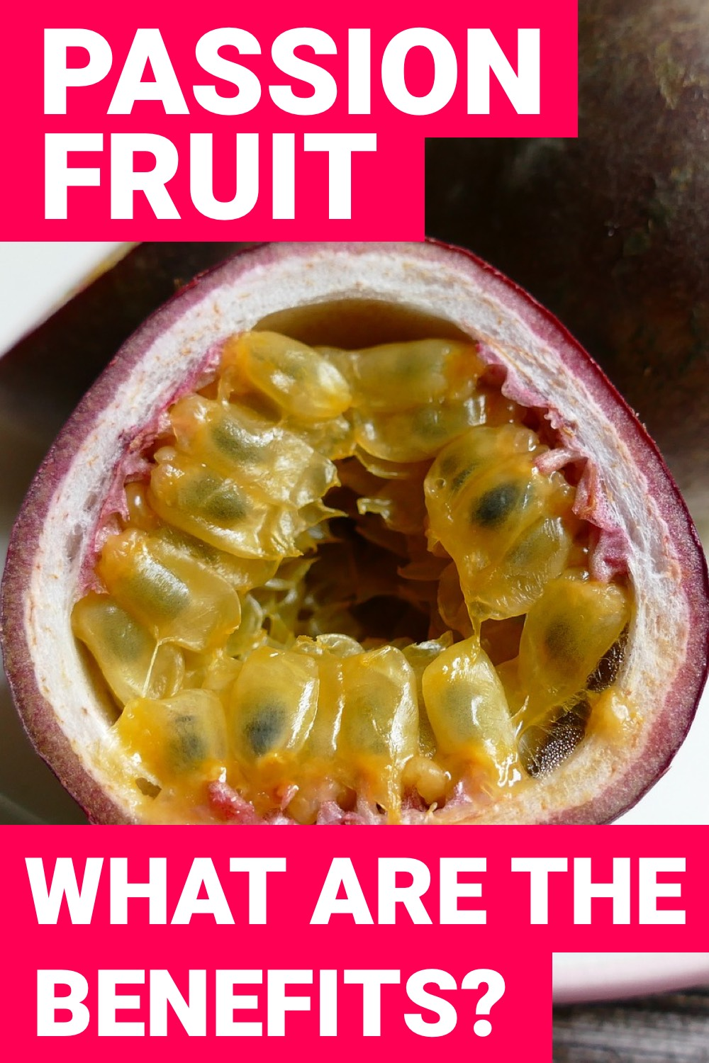When it comes to passion fruit benefits, you need them. But what is passion fruit? Find out here.