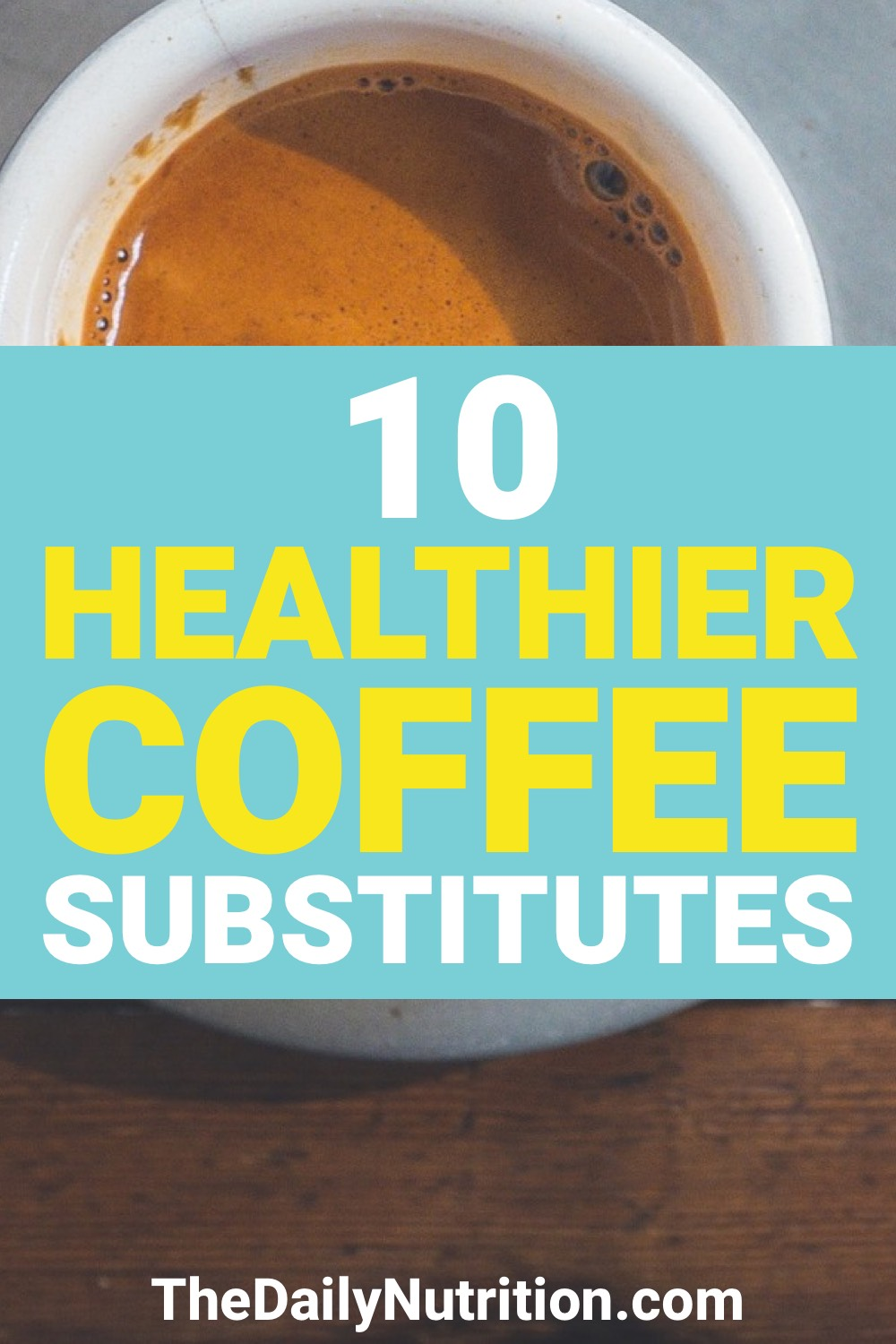 A lot of people could use a coffee alternative for one reason or another. Here are 10 coffee substitutes that will come in handy.