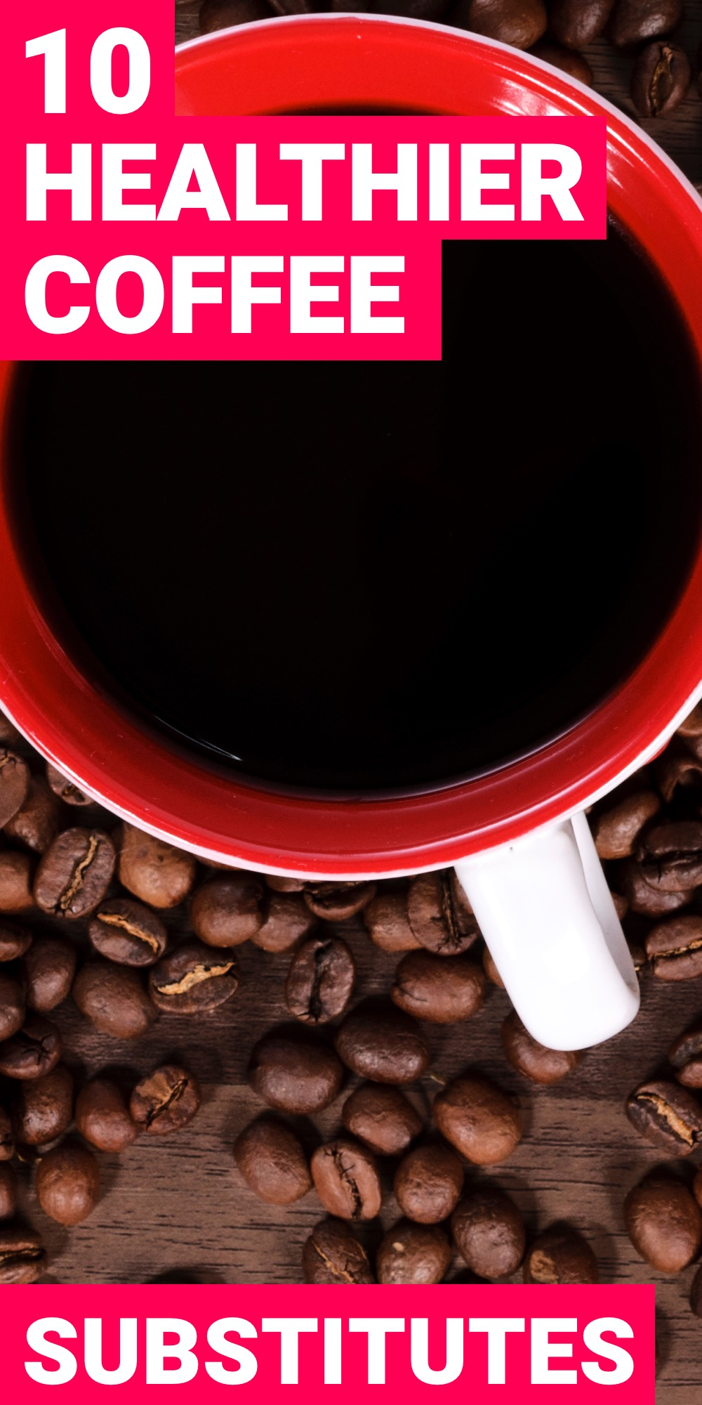 Coffee is good but it's not always healthy for you. Here are 10 coffee substitutes that you can use.
