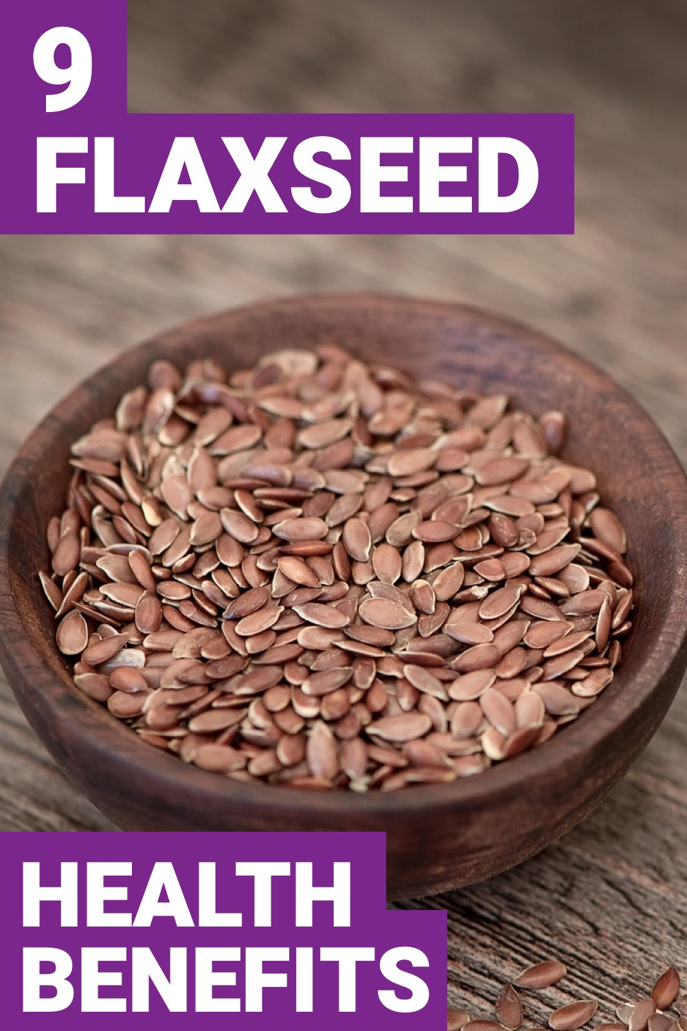 Health benefits of flaxseed go beyond what you may have thought. Here are 9 of those benefits.