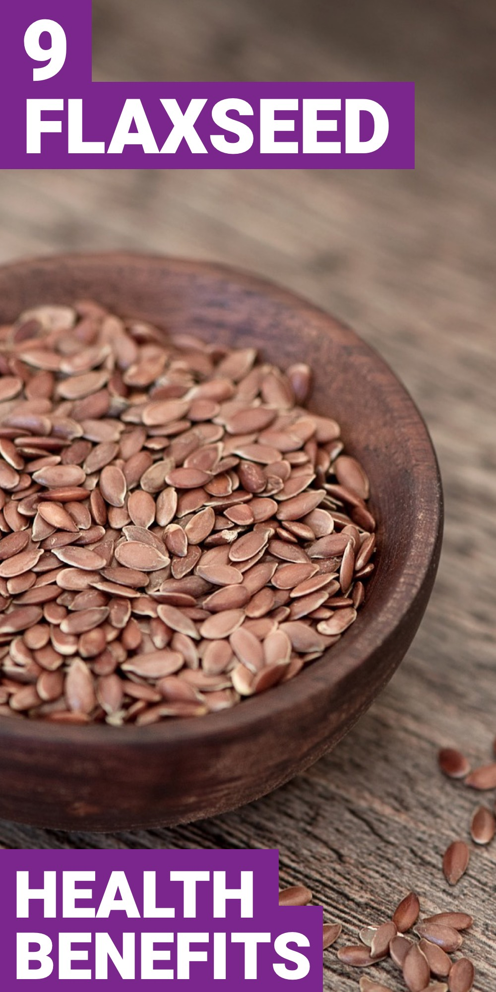 Using flaxseed in your diet is guaranteed to improve your health. Here are 9 health benefits of flaxseed.