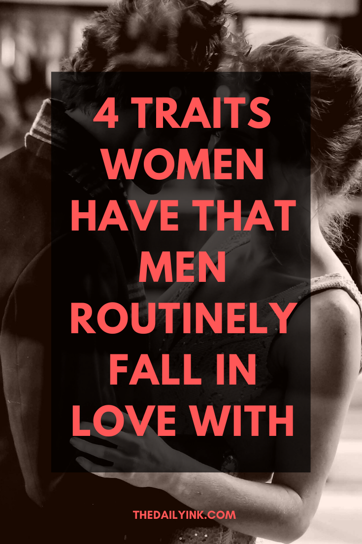 4-Traits-Women-Have-That-Men-Routinely-Fall-In-Love-With