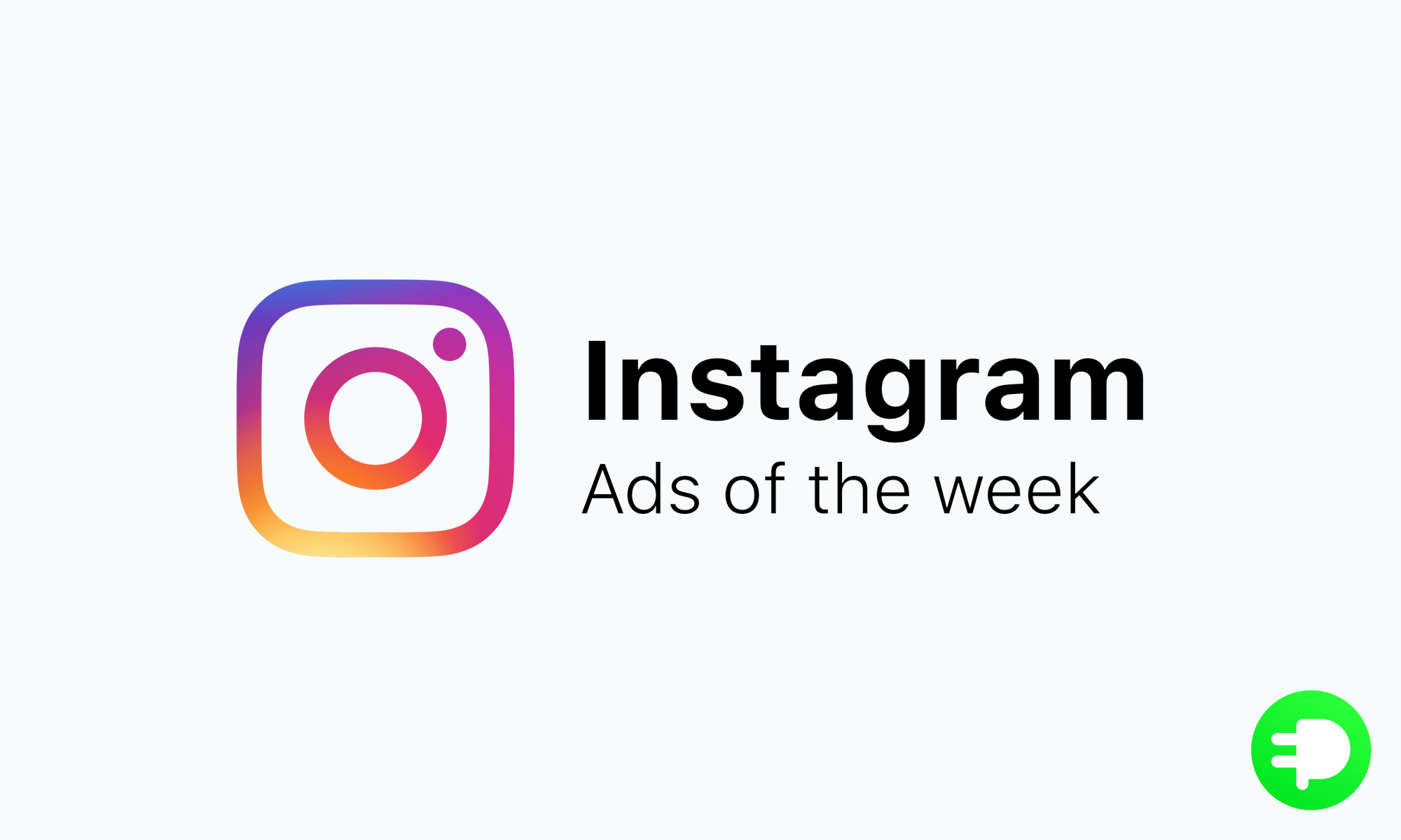 Instagram Ads of the week