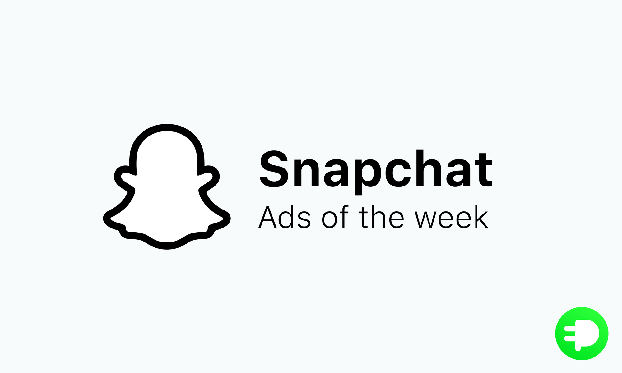 Snapchat Ads of the week