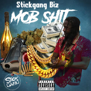 Mob Shit by Stickgang Biz