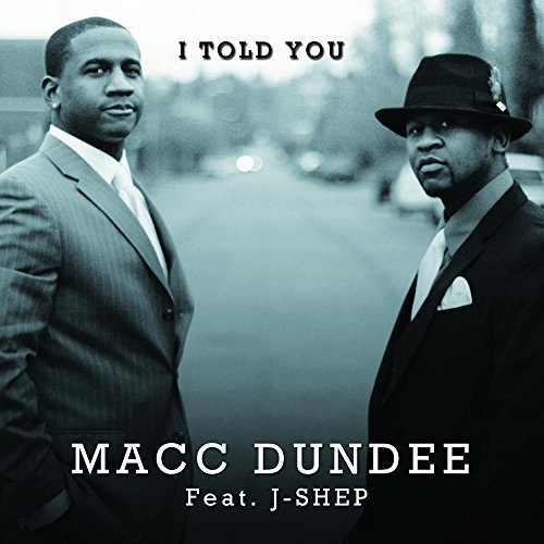 I Told You Macc Dundee Feat JShep