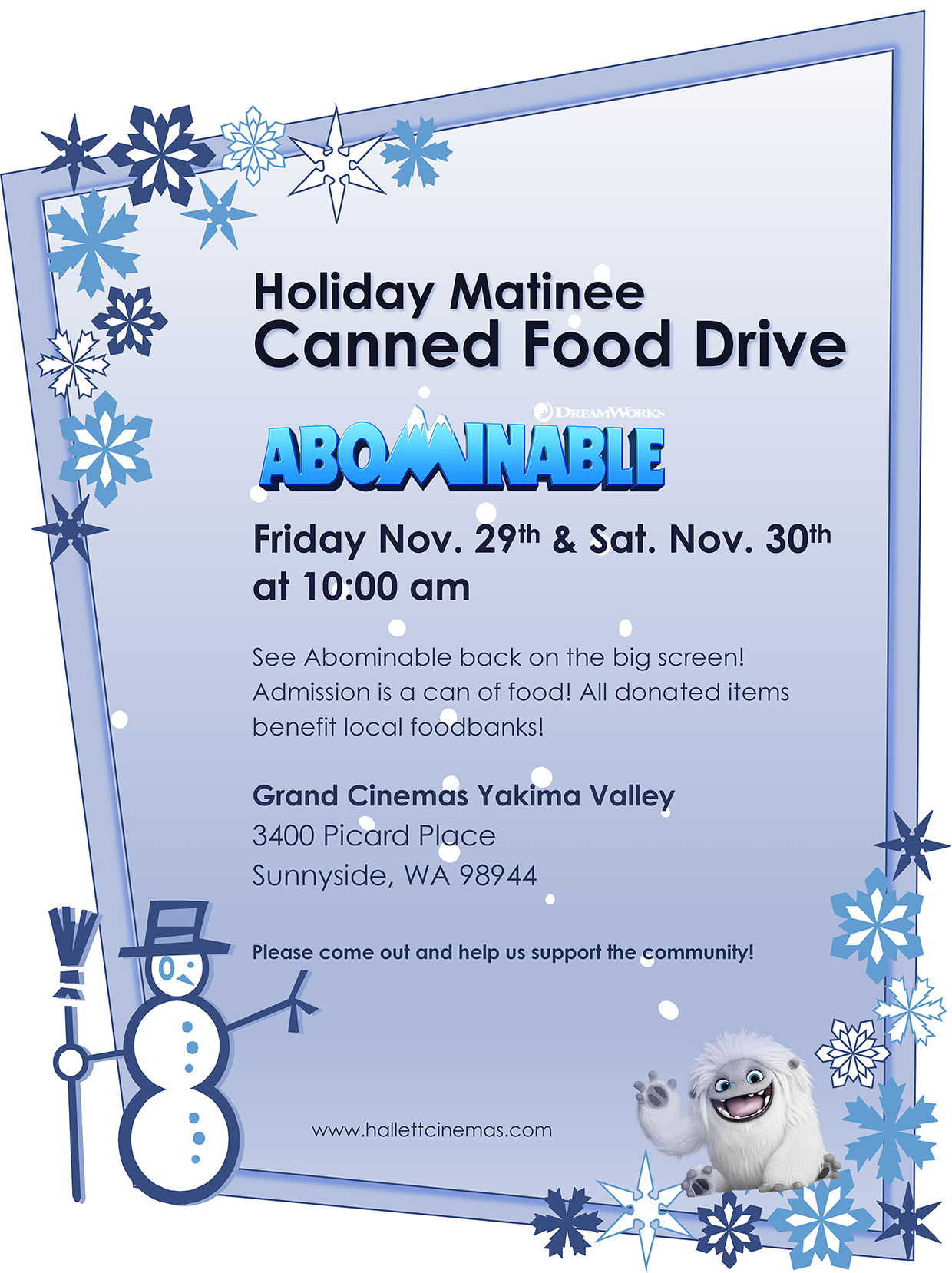 Join us Friday and Saturday November 29th and 30th at 10am for our Annual Holiday Matinee Canned Food drive. See Abominable back on the big screen! Admission is a can of food!