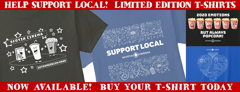 Support Local - Get your limited edition Scotia Cinema t-shirts