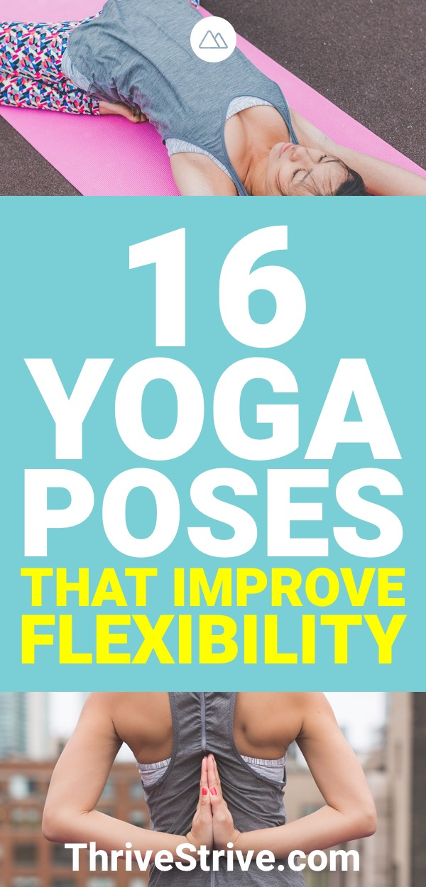 16 Yoga Poses That Will Rapidly Improve Your Flexibility