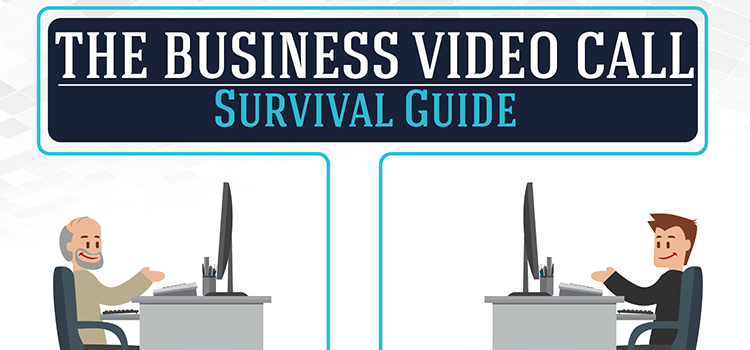 [Infographic] The Business Video Call Survival Guide