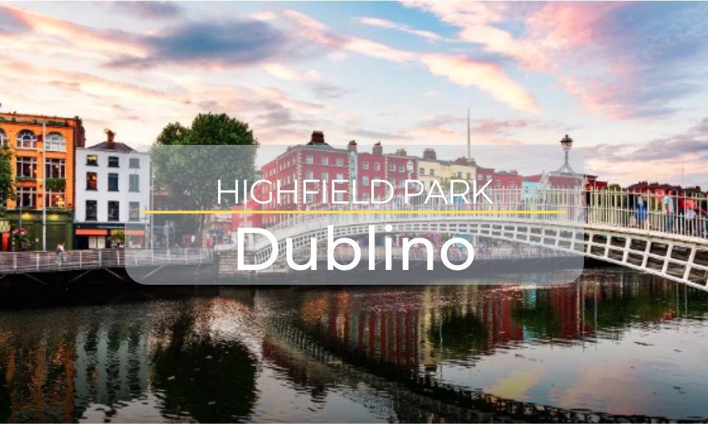 Dublino – Highfield Park