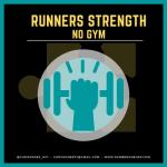 Runners Strength - No Gym
